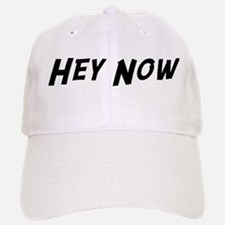 Hey Now Baseball Baseball Cap
