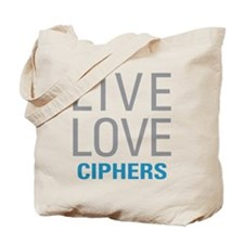 Live Love Ciphers Tote Bag