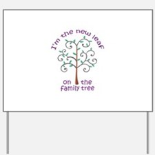 NEW LEAF ON FAMILY TREE Yard Sign