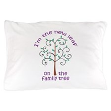 NEW LEAF ON FAMILY TREE Pillow Case