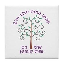 NEW LEAF ON FAMILY TREE Tile Coaster