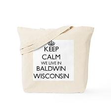 Keep calm we live in Baldwin Wisconsin Tote Bag
