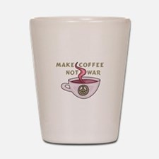 MAKE COFFEE NOT WAR Shot Glass