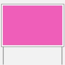 girly fuschia pink Yard Sign