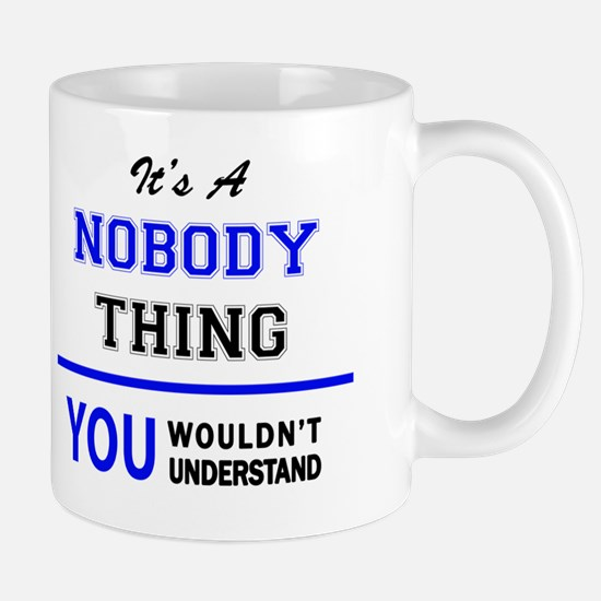 Cute Nobody owes you thing Mug