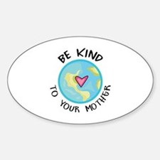 BE KIND TO YOUR MOTHER Decal