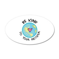 BE KIND TO YOUR MOTHER Wall Decal
