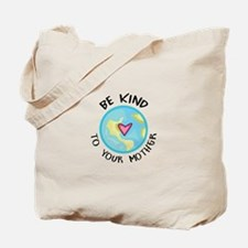 BE KIND TO YOUR MOTHER Tote Bag