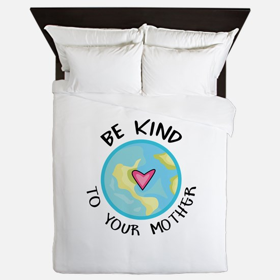 BE KIND TO YOUR MOTHER Queen Duvet