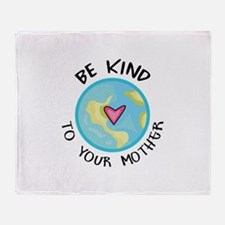 BE KIND TO YOUR MOTHER Throw Blanket