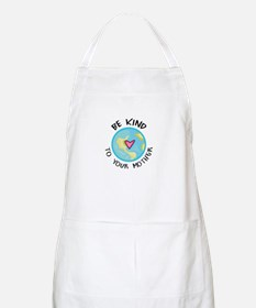 BE KIND TO YOUR MOTHER Apron
