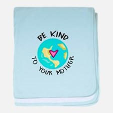 BE KIND TO YOUR MOTHER baby blanket