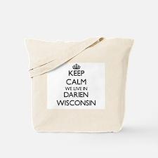 Keep calm we live in Darien Wisconsin Tote Bag