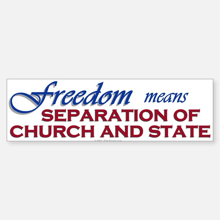 Separation of Church and State Bumpersticker