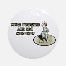 Hospital Humor Gifts & T-shir Ornament (Round)