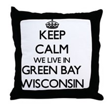 Keep calm we live in Green Bay Wiscon Throw Pillow