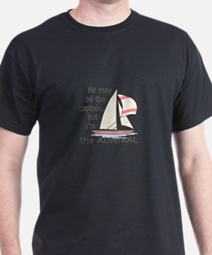 HE MAY BE THE CAPTAIN T-Shirt