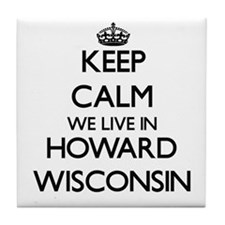 Keep calm we live in Howard Wisconsin Tile Coaster