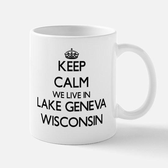 Keep calm we live in Lake Geneva Wisconsin Mugs