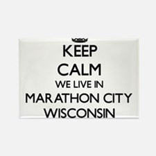Keep calm we live in Marathon City Wiscons Magnets