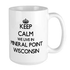 Keep calm we live in Mineral Point Wisconsin Mugs