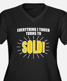 Everything I touch turns to SOLD Plus Size T-Shirt