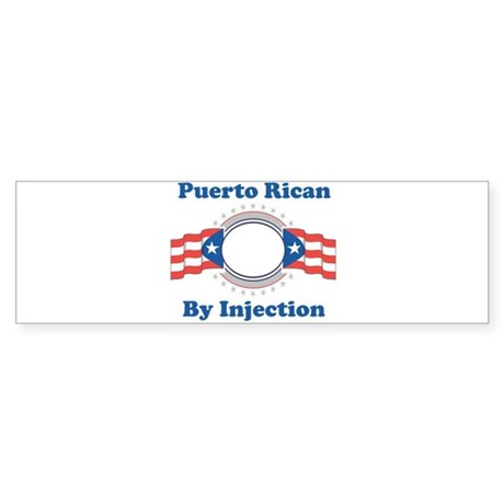 Puerto Rican By Injection Bumper Sticker
