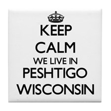 Keep calm we live in Peshtigo Wiscons Tile Coaster