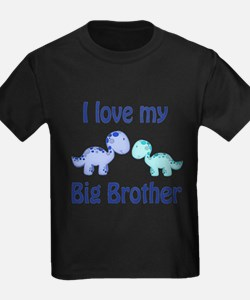 I love my big brother! T-Shirt