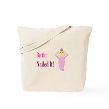 Birth: Nailed It! Tote Bag