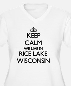 Keep calm we live in Rice Lake W Plus Size T-Shirt