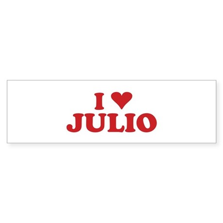 I LOVE JULIO Bumper Sticker