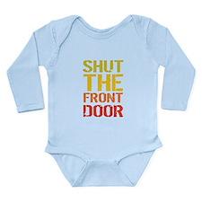 Shut The Front Door Body Suit