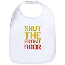 Shut The Front Door Bib