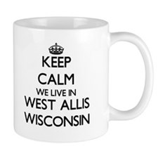 Keep calm we live in West Allis Wisconsin Mugs