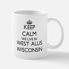 Keep calm we live in West Allis Wisconsin Mugs