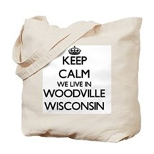 Keep calm we live in Woodville Wisconsin Tote Bag