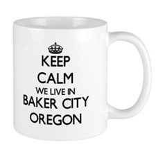 Keep calm we live in Baker City Oregon Mugs