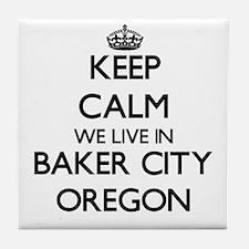 Keep calm we live in Baker City Orego Tile Coaster