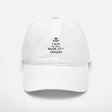 Keep calm we live in Baker City Oregon Baseball Baseball Cap