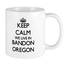 Keep calm we live in Bandon Oregon Mugs