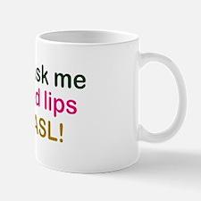 Don't Ask me to Read Lips! Mug