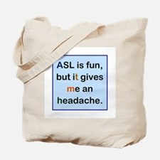 ASL is fun, but...on blue Tote Bag