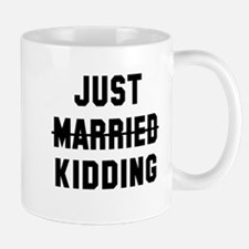 Just married kidding Mug