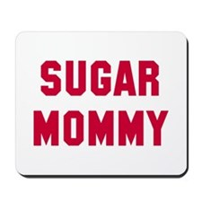 Sugar Mommy Mousepad