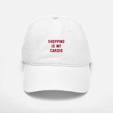 Shopping is my cardio Baseball Baseball Cap