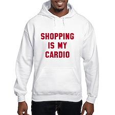 Shopping is my cardio Hoodie