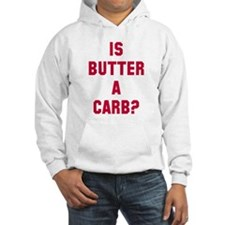 Is butter a carb? Hoodie