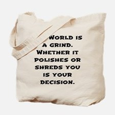 The World is a Grind. Tote Bag