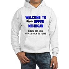 Welcome to Upper Michigan Hoodie
